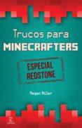 MINECRAFT. TRUCOS PARA MINECRAFTERS. ESPECIAL REDSTONE - 9788467046526 - MEGAN MILLER