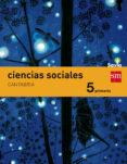CIENCIAS SOCIALES CANTABRIA INTEGRADO 5º PRIMARIA SAVIA ED 2014 - 9788467570526 - VV.AA.