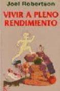 VIVIR A PLENO RENDIMIENTO - 9788472454026 - JOEL ROBERTSON