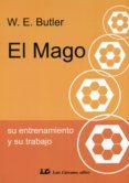 EL MAGO: SU ENTRENAMIENTO Y SU TRABAJO (2ª ED.) - 9788476271926 - WALTER ERNEST BUTLER