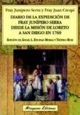 DIARIO DE LA EXPEDICION DE FRAY JUNIPERO SERRA DESDE LA MISION DE LORETO A SAN DIEGO EN 1769 - 9788478133826 - ANGEL LUIS ENCINAS MORAL