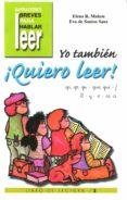 YO TAMBIEN ¡QUIERO LEER! (VOL. 3): GA, GO, GU, GUE, GUI, F, LL, Y , Z, CE, CI - 9788478694426 - ELENA RODRIGUEZ MAHOU