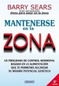 MANTENERSE EN LA ZONA - 9788479532826 - BARRY SEARS