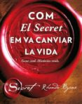 com el secret em va canviar la vida: gent real, histories reals-rhonda byrne-9788479539726