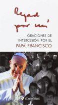 ORACIONES DE INTERCESION POR EL PAPA FRANCISCO - 9788479666026 - VV.AA.
