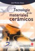 TECNOLOGIA DE LOS MATERIALES CERAMICOS - 9788479787226 - JUAN MORALES GÜETO