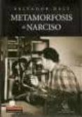 METAMORFOSIS DE NARCISO - 9788481097726 - SALVADOR DALI