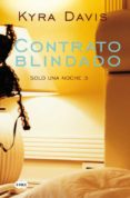 CONTRATO BLINDADO (SOLO UNA NOCHE 3) - 9788483655726 - KYRA DAVIS