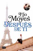 DESPUES DE TI - 9788483658826 - JOJO MOYES