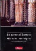 EN TORNO AL BARROCO. MIRADAS MULTIPLES - 9788483716526 - CONCEPCION DE LA PEÑA VELASCO