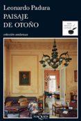 PAISAJE DE OTOÑO  (4ª ED.) - 9788483831526 - LEONARDO PADURA