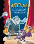 BAT PAT 17: EL ESCRITOR FANTASMA - 9788484417026 - ROBERTO PAVANELLO