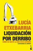 LIQUIDACION POR DERRIBO - 9788484532026 - LUCIA ETXEBARRIA