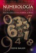 numerologia para principiantes: guia facil para el amor, el desti no, el dinero (2ª ed.)-gerie bauer-9788489897526