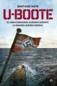 U-BOOTE - 9788490604526 - SANTIAGO MATA