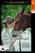 EL VALOR DE UNA CONDESA - 9788490702826 - ELENA BARGUES
