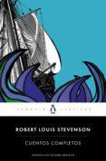 CUENTOS COMPLETOS - 9788491052326 - ROBERT LOUIS STEVENSON