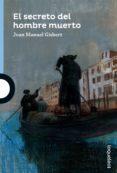 EL SECRETO DEL HOMBRE MUERTO - 9788491221326 - JOAN MANUEL GISBERT