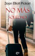NO MÁS SOLEDAD (EBOOK) - 9788491888826 - JOAN ELLIOTT PICKART