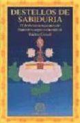 DESTELLOS DE SABIDURIA: EL BODHISATVACARYAVATARA DE SHANTIDEVA (685-763) - 9788492011926 - ISIDRO GORDI