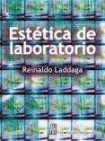 ESTETICA DE LABORATORIO - 9788492857326 - REINALDO LADDAGA