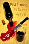 EL VI FA SANG - 9788492874026 - BALCELLS SALVADOR