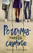 PERDIMOS NUESTRO CAMINO - 9788492918126 - GAYLE FORMAN