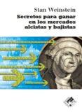 SECRETOS PARA GANAR EN LOS MERCADOS ALCISTAS - 9788493622626 - STAN WEINSTEIN