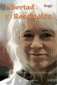 LIBERTAD Y RESOLUCION: EL FILO VIVIENTE DE LA RENDICION (3ª ED) - 9788493809126 - GANGAJI