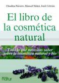 EL LIBRO DE LA COSMETICA NATURAL - 9788493813826 - VV.AA.