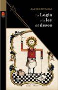 LA LOGIA Y LA LEY DEL DESEO - 9788493871826 - JAVIER OTAOLA