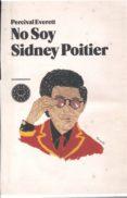 no soy sidney poitier-percival everett-9788493881726
