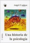 una historia de la psicologia (3ª ed.)-angel cagigas-9788495331526