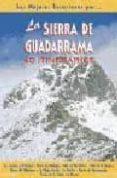 LA SIERRA DE GUADARRAMA: 40 ITINERARIOS - 9788495368126 - JUAN PABLO AVISON