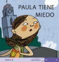 PAULA TIENE MIEDO (MIS PRIMEROS CALCETINES; 6) (MAYUSCULAS) - 9788496514126 - TERESA SOLER