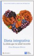 DIETA INTEGRATIVA - 9788496851726 - ELISA BLAZQUEZ BLANCO
