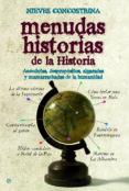 MENUDAS HISTORIAS DE LA HISTORIA: ANECDOTAS, DESPROPOSITOS, ALGAR ADAS Y MAMARRACHADAS DE LA HUMANIDAD - 9788497349826 - NIEVES CONCOSTRINA