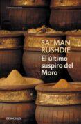 EL ULTIMO SUSPIRO DEL MORO - 9788497938426 - SALMAN RUSHDIE