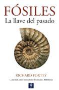 FOSILES: LA LLAVE DEL PASADO - 9788497943826 - RICHARD FORTEY