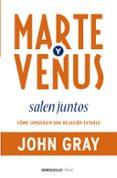 MARTE Y VENUS SALEN JUNTOS: COMO CONSEGUIR UNA RELACION ESTABLE - 9788499083926 - JOHN GRAY
