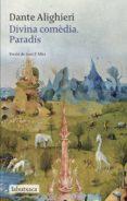 DIVINA COMEDIA. PARADIS - 9788499304526 - DANTE ALIGHIERI
