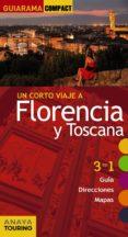 UN CORTO VIAJE A FLORENCIA Y TOSCANA 2017 (GUIARAMA COMPACT) - 9788499358826 - IGNACIO MERINO