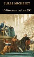 Enlaces de libros gratuitos descargas de libros electrónicos gratis O PROCESSO DE LUÍS XVI (Literatura española) 9788530200626 DJVU CHM
