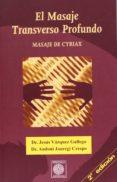 EL MASAJE TRANSVERSO PROFUNDO: MASAJE DE CYRIAX - 9788887691726 - JESUS VAZQUEZ GALLEGO