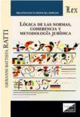 LOGICA DE LAS NORMAS, COHERENCIA Y METODOLOGIA JURIDICA - 9789567799626 - GIOVANNI BATTISTA RATTI