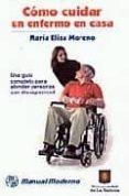 COMO CUIDAR UN ENFERMO EN CASA - 9789589446126 - MARIA ELISA MORENO