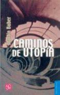 CAMINOS DE UTOPIA - 9789681600426 - MARTIN BUBBER