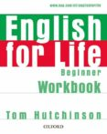 ENGLISH FOR LIFE BEGINNER: WORKBOOK WITHOUT KEY - 9780194307536 - VV.AA.