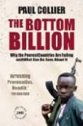 THE BOTTOM BILLION: WHY THE POOREST COUNTRIES ARE FAILING AND WHA T CAN BE DONE ABOUT IT - 9780195374636 - PAUL COLLIER