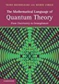 THE MATHEMATICAL LANGUAGE OF QUANTUM THEORY: FROM UNCERTAINTY TO ENTANGLEMENT - 9780521195836 - VV.AA.